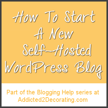 Step-by-step instructions (with screenshots) for starting your own self-hosted WordPress blog
